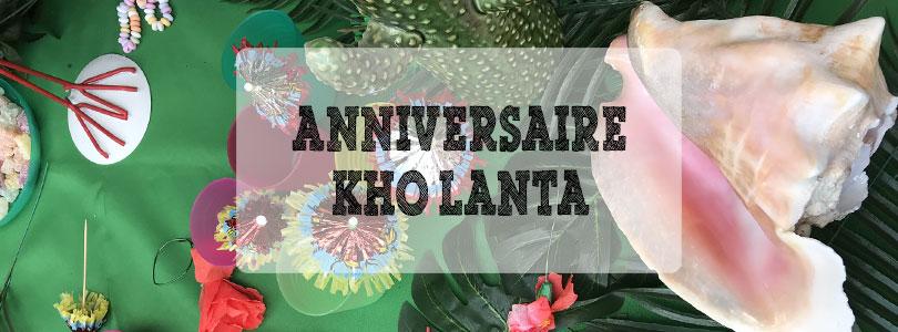 Anniversaire Koh Lanta : plein d'idées pour une belle fête