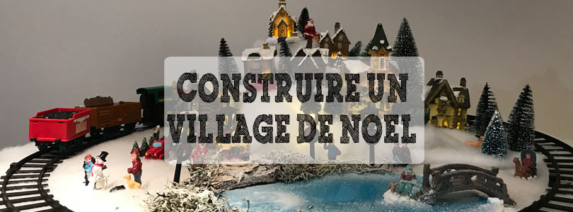 Fabriquer un village de Noël, facile et pas cher