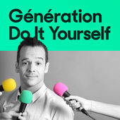 avis génération do it yourself podcast
