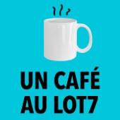 un café au lot7 podcasts
