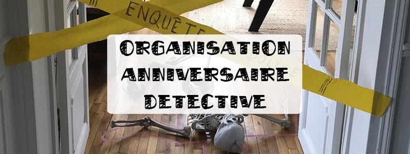 organiser un anniversaire détective