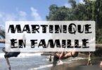 voyage en famille en martinique