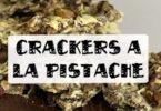 recette de cracker à la pistache
