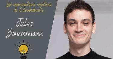 conversation créative avec Jules Zimmermann