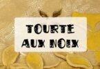 recette tourte aux noix délicieuse